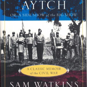 front cover of sam watkins co aytch - memoir of a confederate soldier