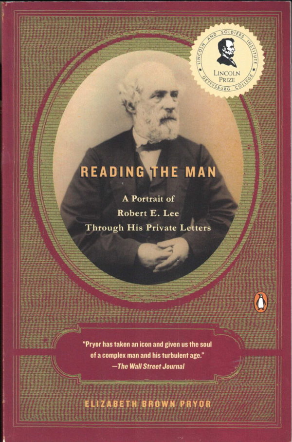 front cover of elizabeth brown pryors - reading the man - a portrait of robert e lee through his private correspondence