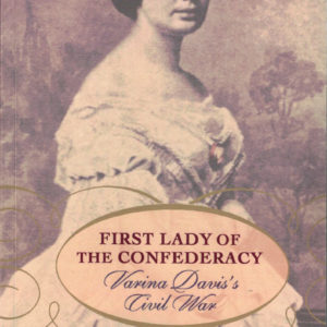 front cover of joan cashins - first lady of the confederacy - varina daviss civil war