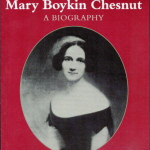 front cover of - mary boykin chesnut a biography - by elisabeth muhlenfeld