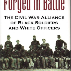 front cover of - forged in battle - the civil war alliance or black soldiers and white officers by joseph glatthaar
