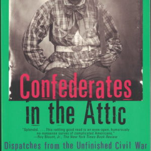 front cover of tony horwitz - confederates in the attic - dispatches from the unfinished civil war