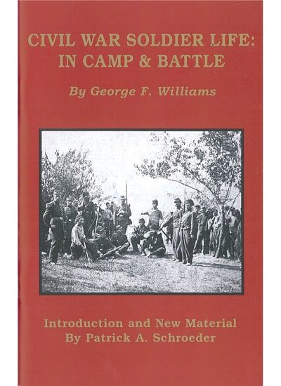 Civil War Soldier Life: In Camp & Battle