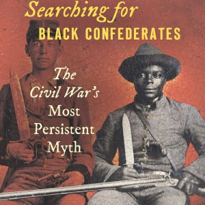 book cover Searching For Black Confederates Civil Wars Most Persistent Myth