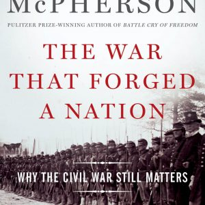 the-war-that-forged-a-nation-by-james-mcpherson