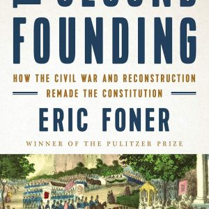 the-second-founding-by-eric-foner