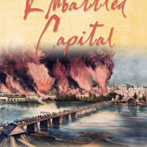 book cover - Embattled Capital: A Guide To Richmond During The Civil War