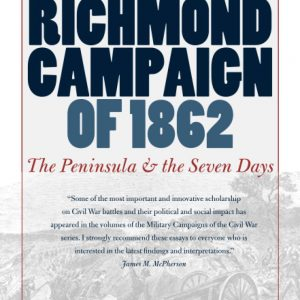 book cover The Richmond Campaign Of !862 - The Peninsula and the Seven Days